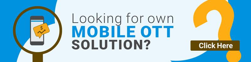 Mobile OTT Solution