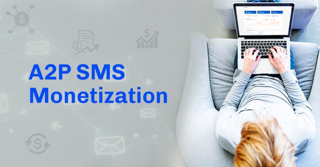 A2P sms monetization