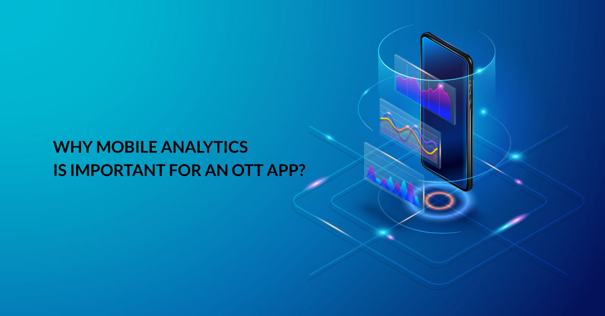 why mobile analytics is important for OTT app