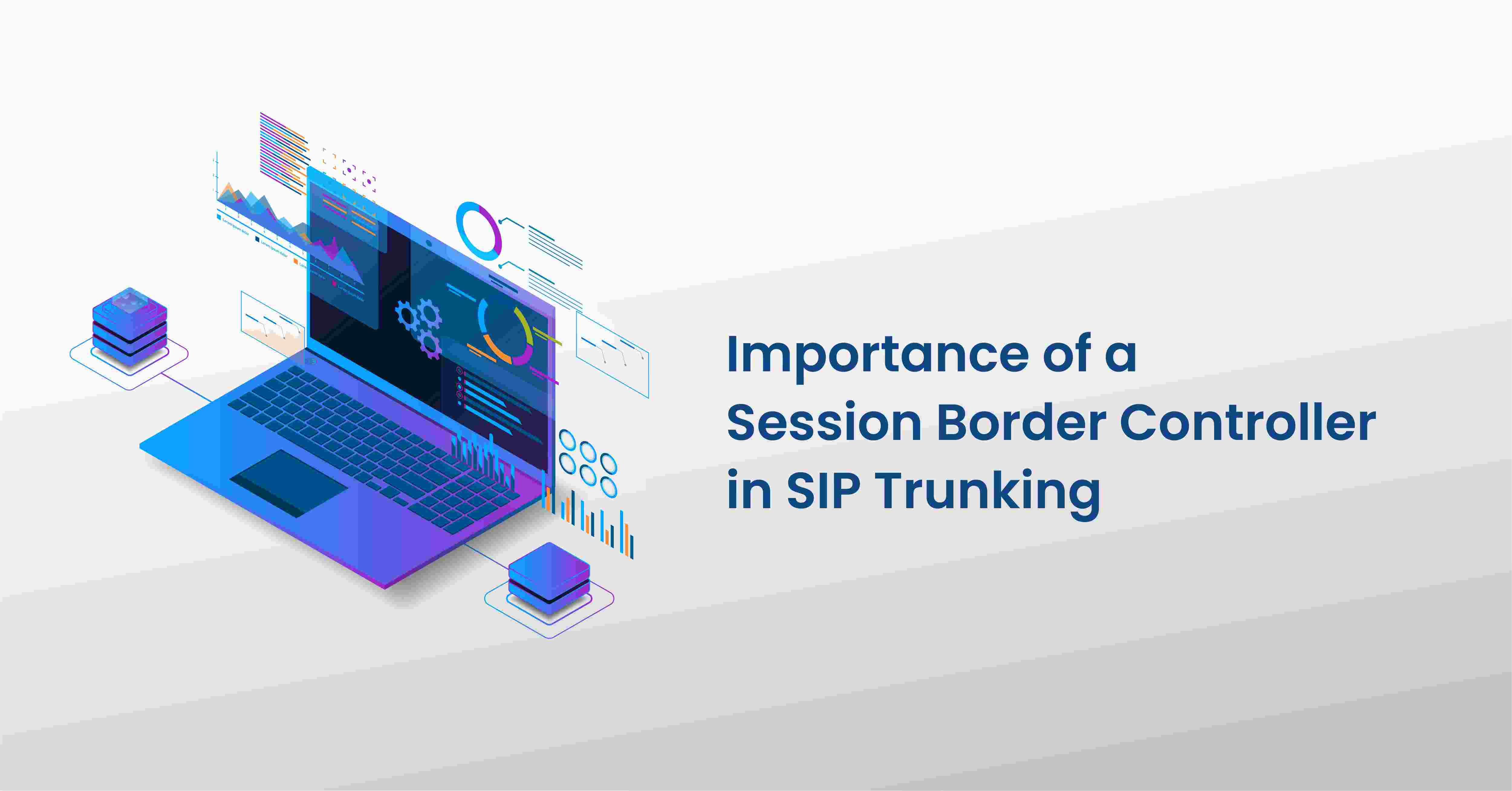 Importance of a Session Border Controller in SIP Trunking